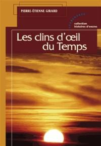 Pierre-Etienne Girard - Les Clins d'oeil du temps.