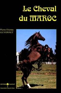 Le cheval du Maroc - Pierre-Etienne Guyonnet |