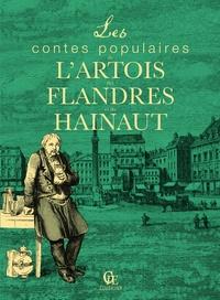 Pierre-Etienne Mareuse - Les contes populaires de l'Artois, des Flandres et du Hainaut.