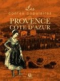 Pierre-Etienne Mareuse - Les contes populaires de la Provence et de la Côte d'Azur.
