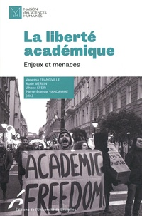 Pierre-Etienne Vandamme et Vanessa Frangville - La liberté académique - Enjeux et menaces.