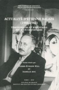 Pierre-Etienne Will et Isabelle Ang - Actualités d'Etienne Balazs (1905-1963) - Témoignages et réflexions pour un centenaire.