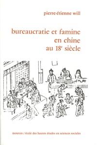 Pierre-Etienne Will - Bureaucratie et famine en Chine au 18e siècle.