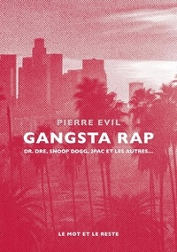 Gangsta rap - Dr. Dre, Snoop Dogg, 2Pac et les autres.pdf