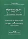 Pierre Eysseric - Annales Mathématiques, Concours de recrutement des Professeurs des Ecoles - Pack 2 livres : session de septembre 2010 - Florilège de juillet 2010.