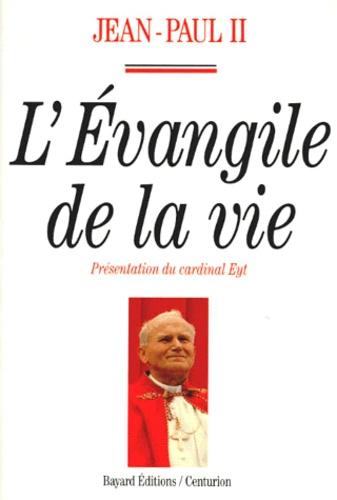 Pierre Eyt et  Jean-Paul II - L'Évangile de la vie.