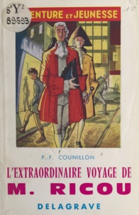 Pierre F. Counillon et Pierre Leroy - L'extraordinaire voyage de M. Ricou.