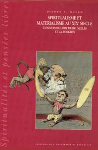 Pierre-F Daled - SPIRITUALISME ET MATERIALISME AU XIXEME SIECLE. - L'Université Libre de Bruxelles et la religion.