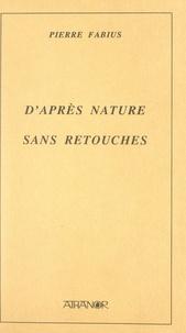 Pierre Fabius - D'après nature, sans retouches.