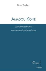 Pierre Fandio - Amadou kone - l'ecriture ivoirienne entre narration et traditions.