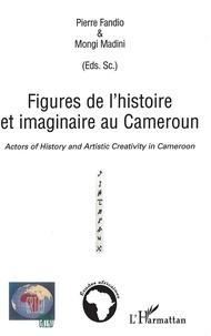 Pierre Fandio et Mongi Madini - Figures de l'histoire et imaginaire au Cameroun.