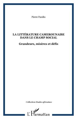 Pierre Fandio - La littérature camerounaise dans le champ social - Grandeurs, misères et défis.