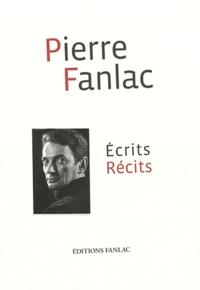 Pierre Fanlac - Ecrits récits.