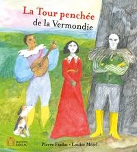 Pierre Fanlac - La Tour penchée de la Vermondie.