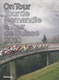 Pierre Fantys et François Rappo - On Tour - Tour de Romandie & Tour de Suisse 2010.