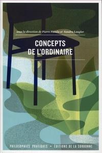 Pierre Fasula et Sandra Laugier - Concepts de l'ordinaire.