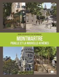 Pierre Faveton - Montmartre - Pigalle & la Nouvelle-Athène.