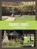 Pierre Faveton - Squares, parcs et jardins de Paris.
