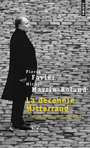 Pierre Favier et Michel Martin-Roland - La décennie Mitterand - Tome 4, Les déchirements (1992-1995).