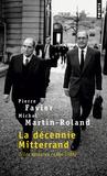 Pierre Favier et Michel Martin-Roland - La Décennie Mitterrand - Tome 2, Les épreuves (1984-1988).