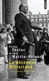 Pierre Favier et Michel Martin-Roland - La Décennie Mitterrand - Tome 1, Les ruptures (1981-1984).