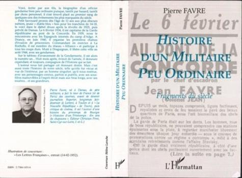 Pierre Favre - Histoire d'un militaire peu ordinaire - Fragments du siècle.