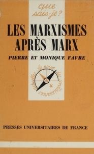 Pierre Favre et Monique Favre - Les Marxismes après Marx.