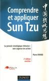 Pierre Fayard - Comprendre et appliquer Sun Tzu - La pensée stratégique chinoise : une sagesse en action.