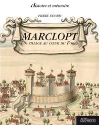 Pierre Fayard - Marclopt - Un village au coeur du Forez.