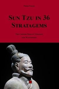 Pierre Fayard - Sun Tzu in 36 stratagems - The Chinese path of strategy for westerners.