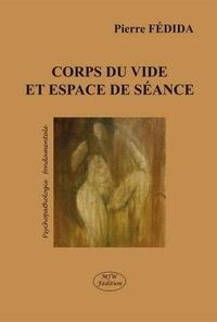 Pierre Fédida - Corps du vide et espace de séance.