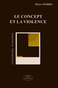 Pierre Fédida - Le concept et la violence.