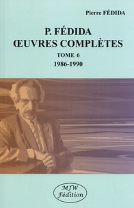 Pierre Fédida - Oeuvres complètes - Tome 6 (1986-1990).