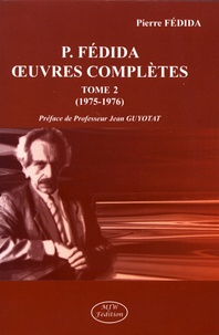 Pierre Fédida - Oeuvres complètes - Tome 2 (1975-1976).