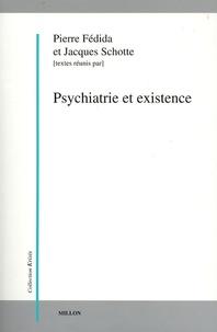 Pierre Fédida et Jacques Schotte - Psychiatrie et existence.