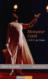 Pierre Fenouillet - Monsieur Loyal - L'AOC du cirque.