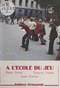 Pierre Ferran et François Mariet - À l'école du jeu.