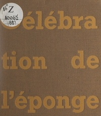 Pierre Ferran - Célébration de l'éponge.