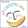 Pierre Ferran - La cuisine aux éclats.