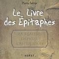 Pierre Ferran - Le livre des épitaphes - La réalité dépasse l'affliction.