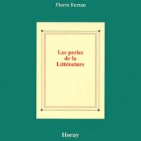 Pierre Ferran - Les perles de la littérature.