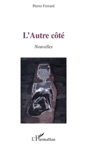 Pierre Ferrard - L'Autre côté - Nouvelles.