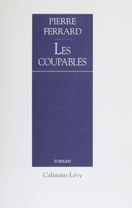 Pierre Ferrard - Les coupables.