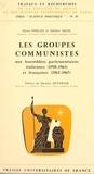 Pierre Ferrari et Herbert Maisl - Les groupes communistes aux Assemblées parlementaires italiennes, 1958-1963, et françaises, 1962-1967.