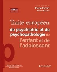Pierre Ferrari - Traité européen de psychiatrie et de psychopathologie de l'enfant et de l'adolescent.