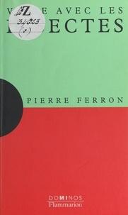 Pierre Ferron et  Fractale - Vivre avec les insectes - Un exposé pour comprendre, un essai pour réfléchir.