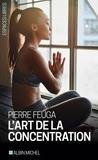 Pierre Feuga - L'Art de la concentration.
