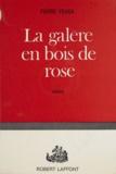 Pierre Feuga - La galère en bois de rose.