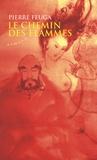 Pierre Feuga - Le chemin des flammes.