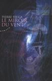 Pierre Feuga - Le miroir du vent.